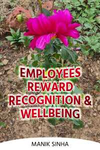 Employees Reward, Recognition and Wellbeing