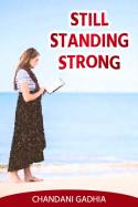 ....Still Standing Strong by Chandani Gadhia in English