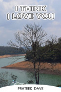 I think I love you... by Prateek  Dave in English