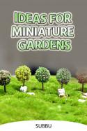 IDEAS FOR MINIATURE GARDENS by Subbu in English