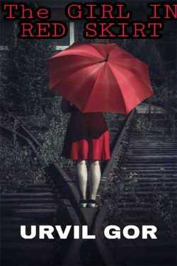 THE GIRL IN RED SKIRT by Urvil Gor in Gujarati