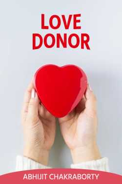 Love Donor by Abhijit Chakraborty in English