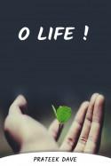 O life! by Prateek  Dave in English