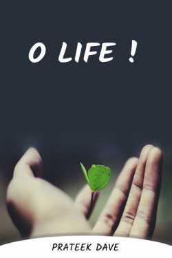 O Life by Prateek  Dave in English