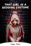 That girl in a wedding costume - 3 by Keyur Patel in English