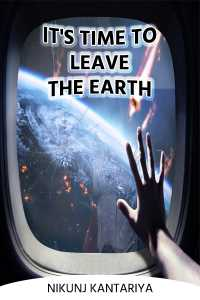 It's time to leave the Earth - 1