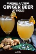 MAKING AJUKKU GINGER BEER AT HOME by Subbu in English