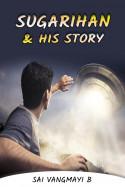 SUGARIHAN and His story by SAI VANGMAYI B in English