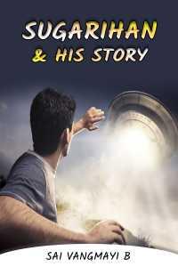 SUGARIHAN and His story