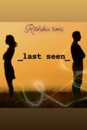 Last Seen - 1 by _RishiSoni_ in Gujarati