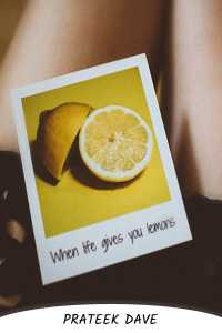 When Life Gives You Lemons ... - Part 11