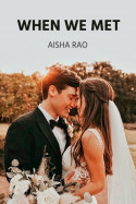 When We Met - Book - II - Chapter 1 - where their hearts meet and the world collides by Aisha in English