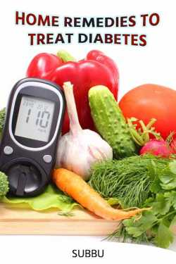 HOME REMEDIES TO TREAT DIABETES by Subbu in English