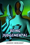 Being Judgemental by SHAMIM MERCHANT in English