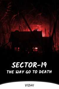 Sector-19, The way go to death...