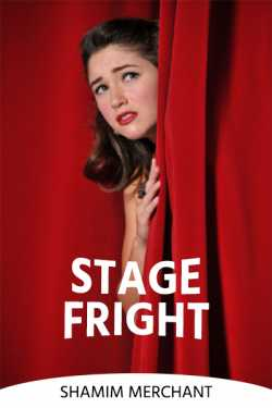 Stage Fright by SHAMIM MERCHANT in English