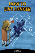 How to live longer by JIRARA in English