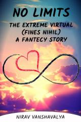 NO LIMITS. the extreme virtual.(fines nihil) a fantecy story by Nirav Vanshavalya in Gujarati