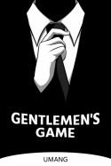 Gentlemen's Game - Part 1 by Umang in English