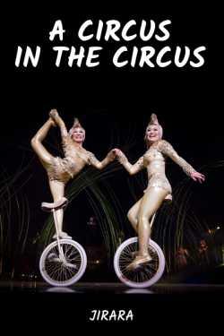 A Circus in the Circus by JIRARA in English