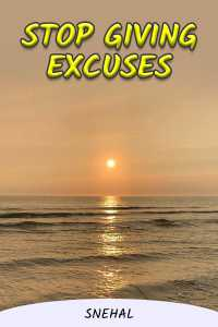 Stop Giving Excuses