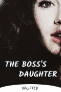 The Boss's Daughter - 2 by Uplifted in English