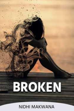 BROKEN - 1 by Nidhi Makwana in Gujarati