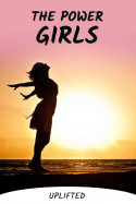 THE POWER GIRLS - 1 by Uplifted in English