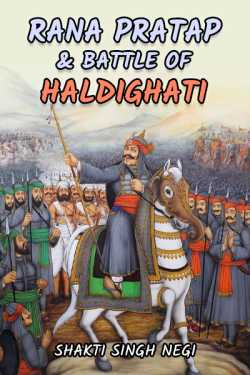 Rana pratap and battle of haldighati by Shakti Singh Negi in English