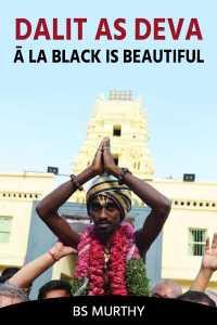 Dalit as Deva, ā la Black is Beautiful