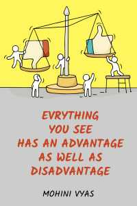 Evrything you See has An Advantage as well as Disadvantage