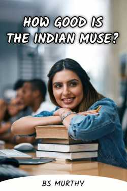 How Good is the Indian Muse by BS Murthy in English