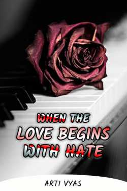 When the love begins with hate by Arti Vyas in Gujarati