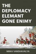 Nirav Vanshavalya દ્વારા THE DEPLOMACY elemant gone enimy - 1 ગુજરાતીમાં