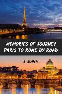 Memories of Journey - Paris to Rome by Road - 6 - Last Part
