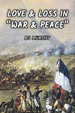 """Love and Loss in """"War and Peace"""" by BS Murthy in English"""
