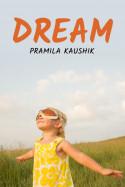 DREAM by Pramila Kaushik in English