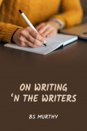 On Writing 'n the Writers by BS Murthy in English