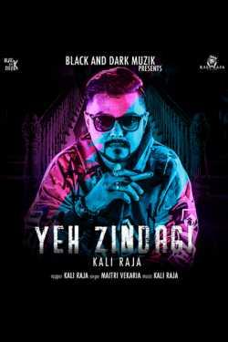 Rap Songs - Yeh Zindagi And Likhari by KALI RAJA in English