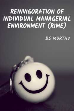 Reinvigoration of Individual Managerial Environment (RIME) by BS Murthy in English