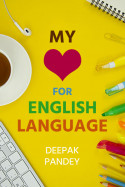 My love for English Language - 1 by Deepak Pandey in English