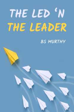 The Led 'n the Leader by BS Murthy in English