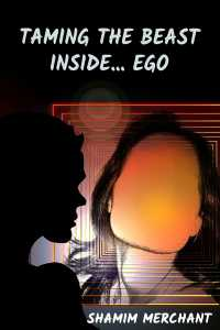 Taming the beast inside...EGO