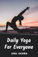 Daily Yoga For Everyone by SUNIL ANJARIA in English