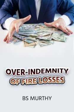 Over-indemnity of Fire losses by BS Murthy in English