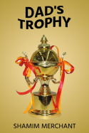 Dad's Trophy by SHAMIM MERCHANT in English