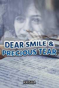 Dear Smile and Precious Tear