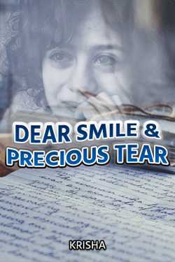 Dear Smile and Precious Tear by Krisha in English