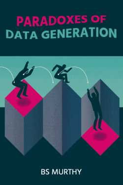 Paradoxes of data generation by BS Murthy in English
