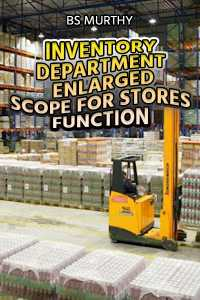 Inventory Department - Enlarged Scope for Stores Function